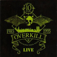 Wrecking Your Neck: Live mp3 Live by Overkill