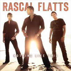 Nothing Like This mp3 Album by Rascal Flatts