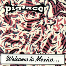 Welcome To Mexico... Asshole by Pigface