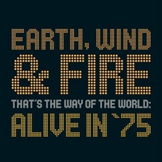 That's The Way Of The World: Alive In '75 mp3 Live by Earth, Wind & Fire