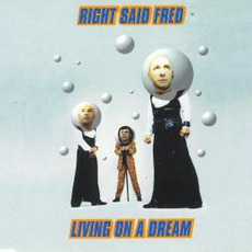 Living On A Dream mp3 Single by Right Said Fred