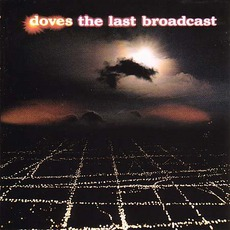 The Last Broadcast mp3 Album by Doves