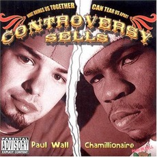 Controversy Sells mp3 Album by Paul Wall & Chamillionaire