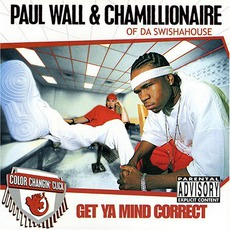 Get Ya Mind Correct mp3 Album by Paul Wall & Chamillionaire