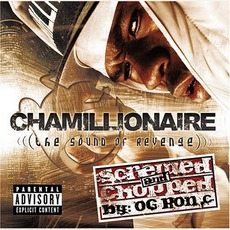 The Sound Of Revenge (Chopped & Screwed) mp3 Album by Chamillionaire