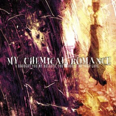 I Brought You My Bullets, You Brought Me Your Love mp3 Album by My Chemical Romance