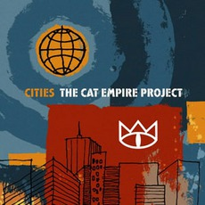 Cities: The Cat Empire Project mp3 Album by The Cat Empire