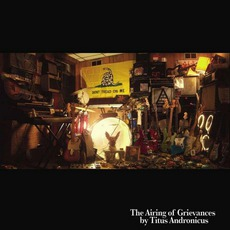 The Airing Of Grievances mp3 Album by Titus Andronicus