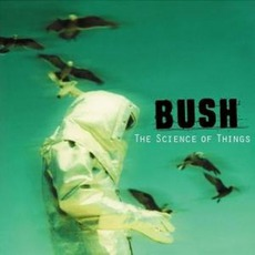 The Science Of Things mp3 Album by Bush