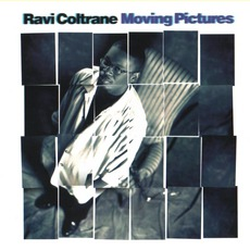 Moving Pictures mp3 Album by Ravi Coltrane