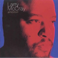 Ambition mp3 Album by Larry McCray