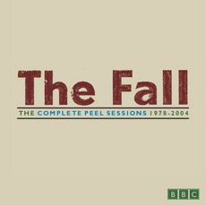 The Complete Peel Sessions 1978-2004 by The Fall