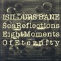 Sea Reflections · Eight Moments Of Eternity