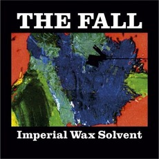 Imperial Wax Solvent mp3 Album by The Fall