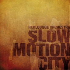 Slow Motion City mp3 Album by Redlounge Orchestra