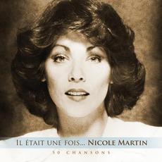 Il Était Une Fois...Nicole Martin: 50 Chansons