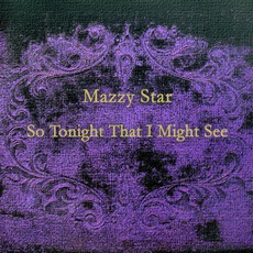 So Tonight That I Might See mp3 Album by Mazzy Star