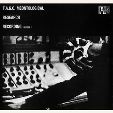 Meontological Research Recording - Record 1 by T.A.G.C.