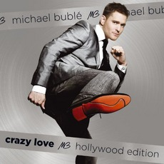 Crazy Love (Holliwood Edition) mp3 Album by Michael Bublé