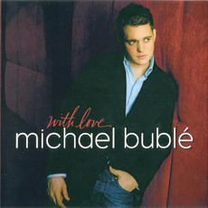 With Love mp3 Album by Michael Bublé