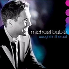 Caught In The Act mp3 Live by Michael Bublé
