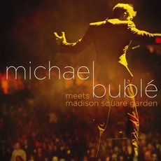 Michael Bublé Meets Madison Square Garden mp3 Live by Michael Bublé