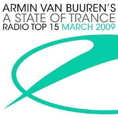 A State Of Trance Radio Top 15 March 2009
