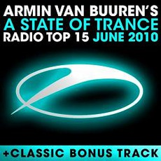 A State Of Trance Radio Top 15 June 2010 by Various Artists