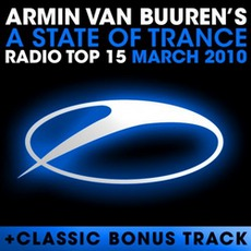 A State Of Trance Radio Top 15 March 2010