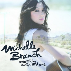 Everything Comes And Goes mp3 Album by Michelle Branch