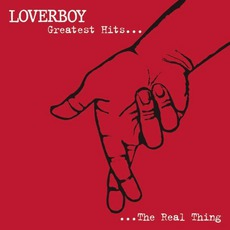 Greatest Hits... The Real Thing by Loverboy