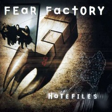 Hatefiles mp3 Artist Compilation by Fear Factory