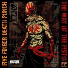 The Way Of The Fist (Iron Fist Edition) mp3 Album by Five Finger Death Punch