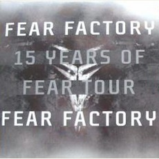 15 Years Of Fear Tour Sampler mp3 Album by Fear Factory