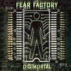 Digimortal (Limited Edition) mp3 Album by Fear Factory