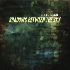 Shadows Between The Sky mp3 Album by Buckethead