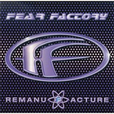 Remanufacture (Remastered Edition) mp3 Remix by Fear Factory