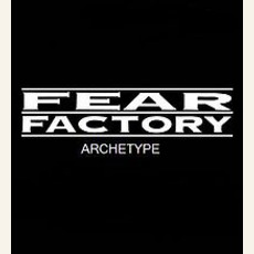 Archetype mp3 Single by Fear Factory