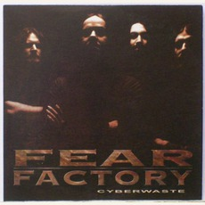 Cyberwaste by Fear Factory