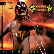 Burn My Eyes (Japanese Edition) mp3 Album by Machine Head