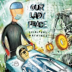 Spiritual Machines mp3 Album by Our Lady Peace