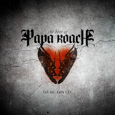 ...To Be Loved: The Best Of Papa Roach by Papa Roach