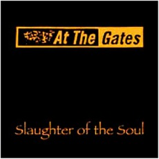 Slaughter Of The Soul (Re-Issue) mp3 Album by At The Gates