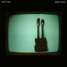 Robot Rock mp3 Single by Daft Punk