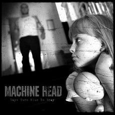 Days Turn Blue To Gray mp3 Single by Machine Head