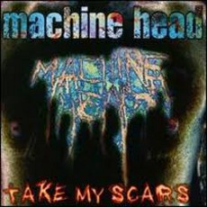Take My Scars (Digipak) by Machine Head