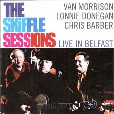 The Skiffle Sessions: Live In Belfast mp3 Live by Van Morrison, Lonnie Donegan & Chris Barber