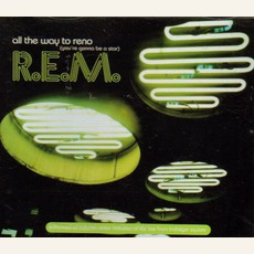 All The Way To Reno (You're Gonna Be A Star) mp3 Single by R.E.M.