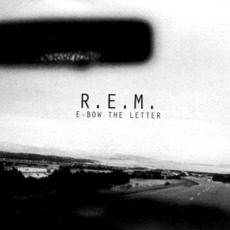 E-Bow The Letter mp3 Single by R.E.M.