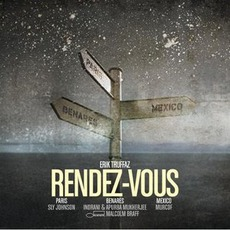 Rendez-Vous (Paris / Bénarès / Mexico) mp3 Album by Erik Truffaz